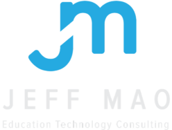 Jeff Mao Education Technology Consulting